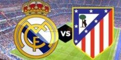 موعد مباراة ريال مدريد ضد أتلتيكو مدريد والقنوات الناقلة بث مباشر